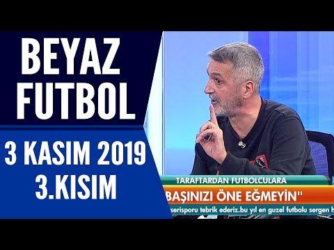Beyaz Futbol 3 Kasım 2019 Kısım 3/3 – Beyaz TV