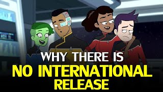 Why STAR TREK LOWER DECKS still has NO International Distribution