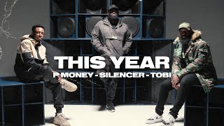 P Money & Silencer -'This Year' (Feat Tobi)
