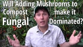 Will adding Mushrooms t๐ Compost Make it Fungal Dominated & More Gardening Q&A
