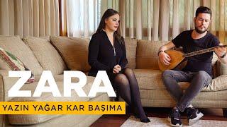 Zara - Yazın Yağar Kar Başıma (Cover)