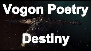 Vogon Poetry - Destiny (Video Version)
