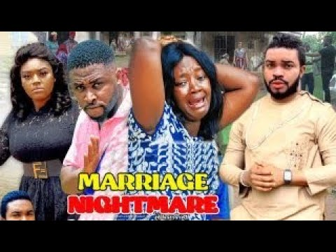 Download MARRIAGE NIGHTMARE 1&2 (NEW TRENDING MOVIE) ONNY MICHEAL/LUCHY DONALDS 2021 LATEST MOVIE