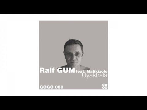 Ralf GUM feat. Mafikizolo - Uyakhala (Ralf GUM Dub) - GOGO 080