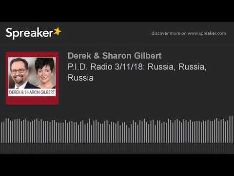 P.I.D. Radio 3/11/18: Russia, Russia, Russia