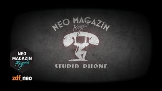Stupid Phone | NEO MAGAZIN ROYALE mit Jan Böhmermann - ZDFneo