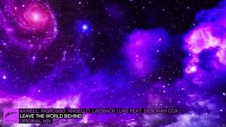 Axwell, Ingrosso, Angello, Laidback Luke ft. Deborah Cox - Leave The World Behind (Original) thumbnail