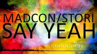 Madcon - Say Yeah feat. Stori (Sukowach Remix)