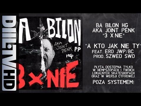Bilon HG - A Kto Jak Nie Ty feat. Ero JWP/BC (prod. Szwed SWD) [DIIL.TV]