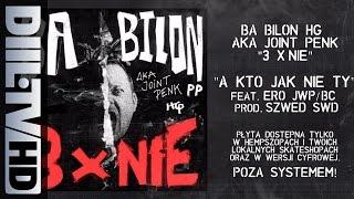 Bilon HG ft. Ero Jwp/BC - 02 A kto jak nie Ty Prod. Szwed Swd