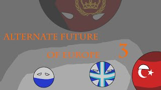 New Alternate Future of Europe Part 3 - Pandemonium