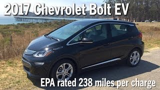 2017 Chevrolet Bolt EV  EPA rated at 238 miles per charge