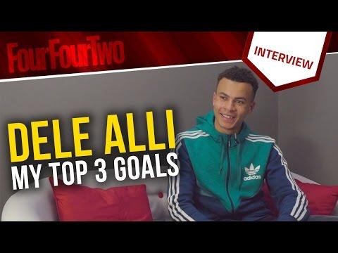 Dele Alli: My Top 3 Goals