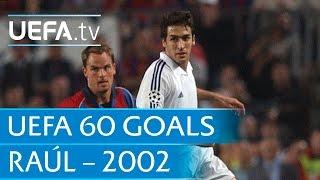 Raúl González v Barcelona, 2002: 60 Great UEFA Goals