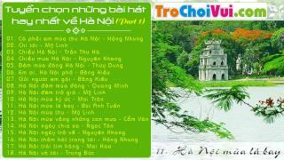 Tuyển chọn những bài hát hay nhất về Hà Nội (Part 1)