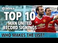 Records SMASHED Top 10 Manchester United Transfers Veron, Mata, Ferdinand and More