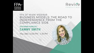FPA of Miami   Business Models: The Road to Independence from Compliance Side