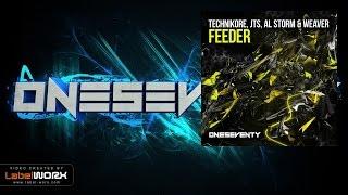 Technikore, JTS, Al Storm & Weaver - Feeder (Original Mix)