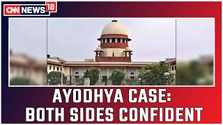 Ayodhya Case Update: Both Sides Confident That Supreme Court Will Pass A Reasonable Judgement