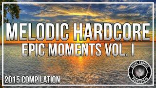 Melodic Hardcore 2015 - Epic Moments Vol. I