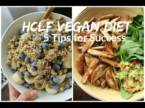 How to THRIVE on the HCLF Vegan Diet | Tips for Success