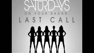 The Saturdays - Last Call (Full)