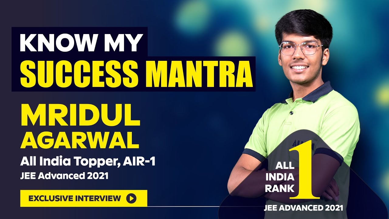 Download IIT JEE (Advanced) 2021 All India Topper, AIR-1   Mridul Agarwal ALLEN Student   Exclusive Interview