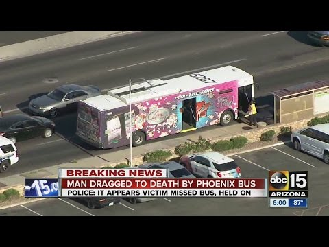 Man dragged to death by Phoenix bus