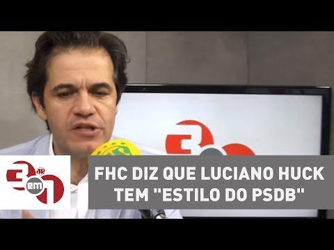 FHC Diz Que Luciano Huck Tem