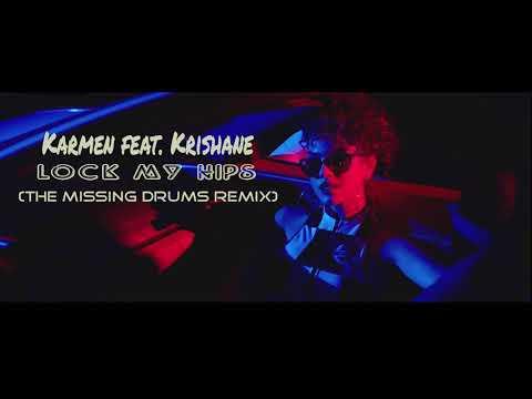 Karmen feat Krishane - Lock my hips (The Missing Drums Remix)