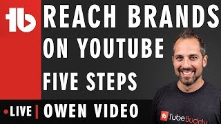 Reach brands on YouTube in five steps! - Hosted by Owen Hemsath