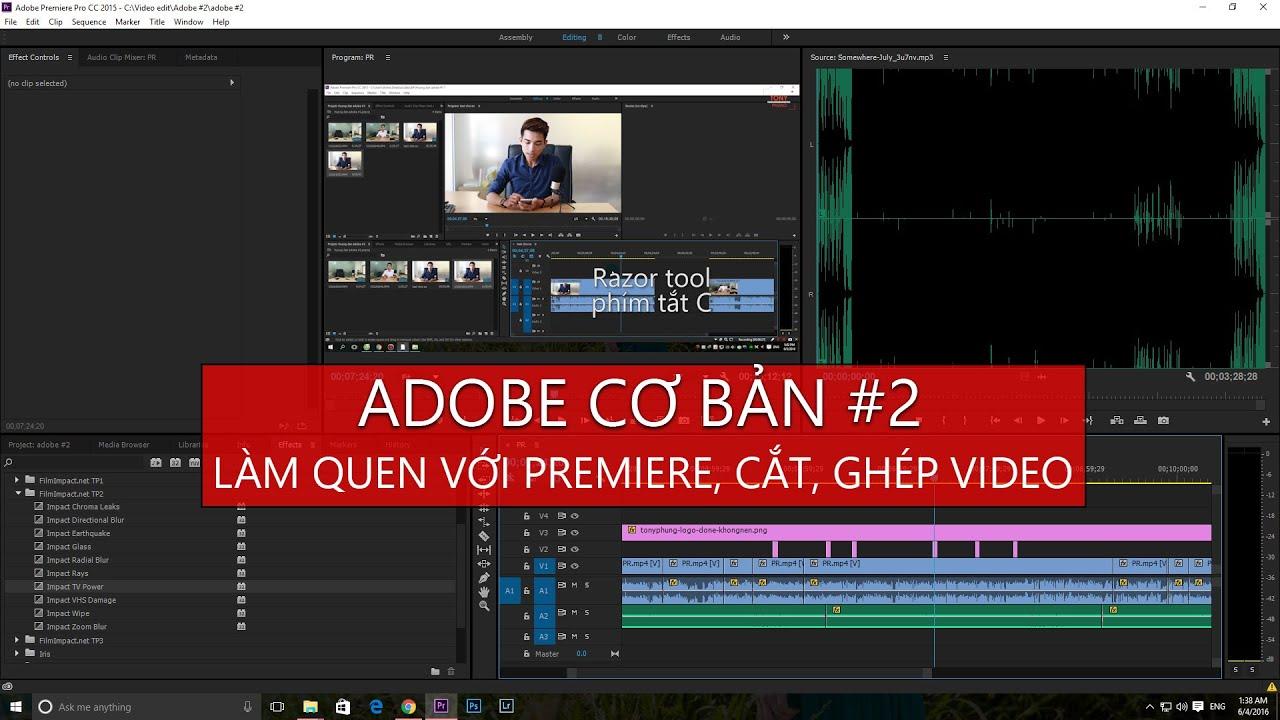 Adobe cơ bản #2 – Làm quen với Adobe Premiere, hướng dẫn cắt, ghép video cơ bản – Tony Phùng