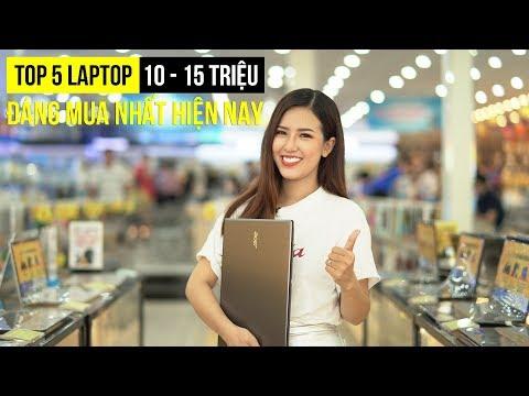 Top 5 Laptop Tầm Giá Từ 10 - 15 Triệu đáng Mua Nhất Hiện Nay!
