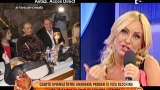 Ceartă aprinsă între Anamaria Prodan și Vica Blochina
