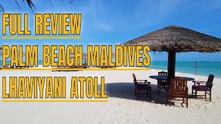 MALDIVES SERIES FULL REVIEW  PALM BEACH MALDIVES LHAVIYANI ATOLL