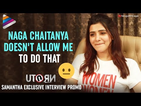 Samantha About The Funniest Moment With Naga Chaitanya | U Turn Interview Promo | Telugu Filmnagar