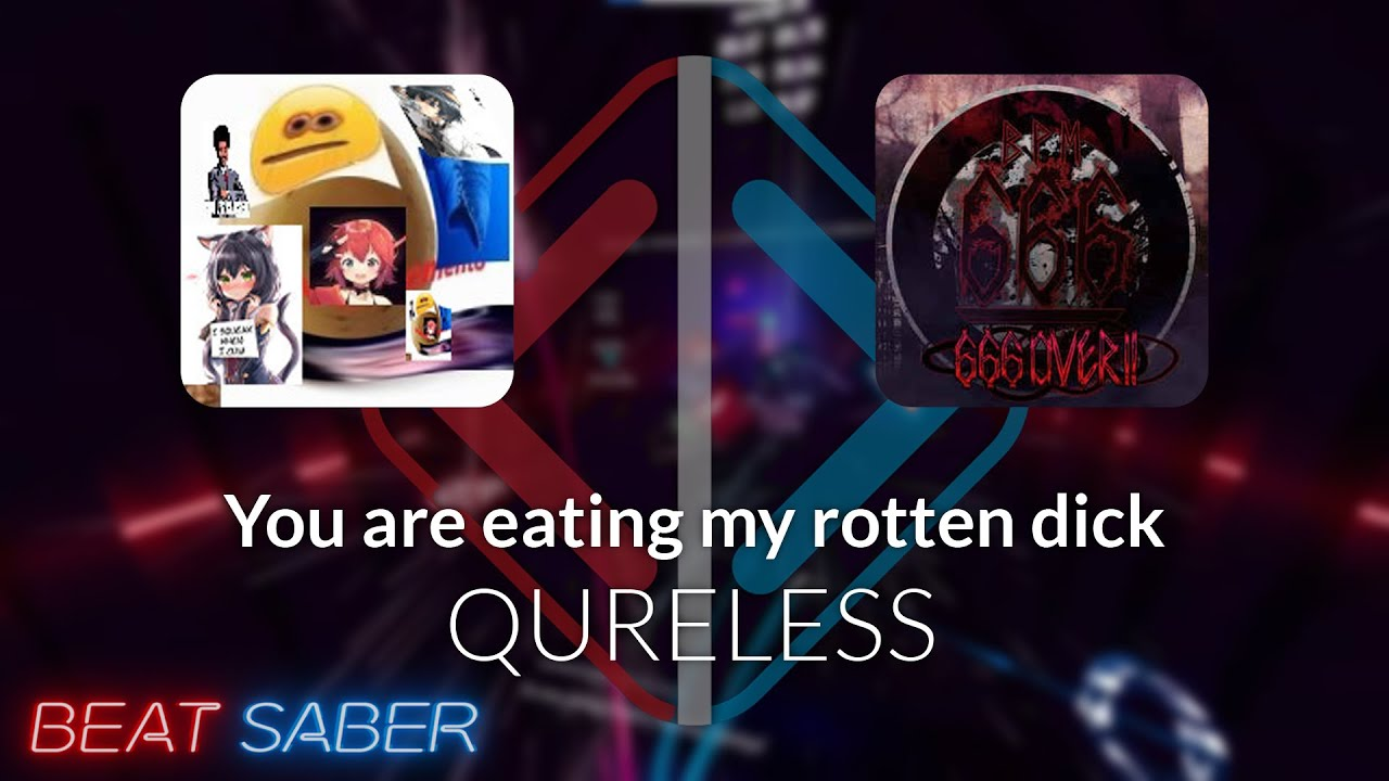 Beat Saber | ptotpa | QURELESS - You are eating my rotten dick [Expert+] FC #1 | 94.73%