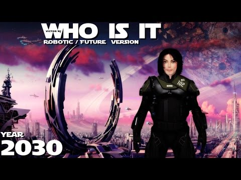 Michael Jackson - [Robotic/Future version 2030] Who is it
