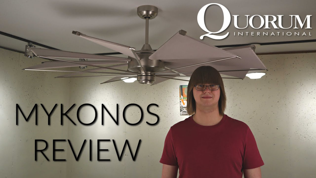 Product Review Quorum Mykonos Ceiling Fan Youtube
