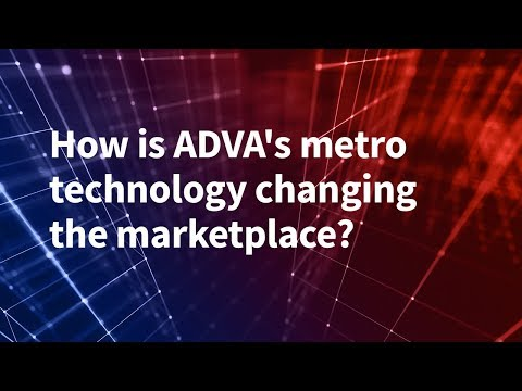 How is ADVA's metro technology changing the marketplace?