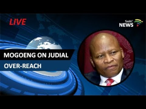 Chief Justice Mogoeng on judicial over-reach