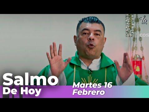 Salmo De Hoy, Martes 16 De Febrero De 2021 - Cosmovision