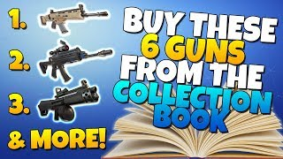 6 GUNS You SHOULD BUY From The COLLECTION BOOK! | Fortnite Save The World
