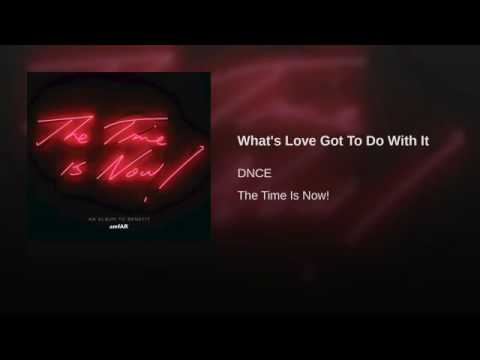DNCE- What's Love Got To Do With It