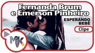 Fernanda Brum e Emerson Pinheiro - Esperando Bebê (Clipe Oficial MK Music em HD)