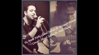 Tu Mera Nahi Saad Sultan ft. Rizwan Anwar Cover Shaad Safwi ft. Adil Nadaf  Mera Naam Yousuf Title