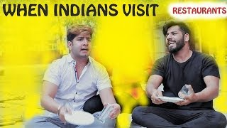 WHEN INDIANS VISIT RESTAURANTS || JaiPuru
