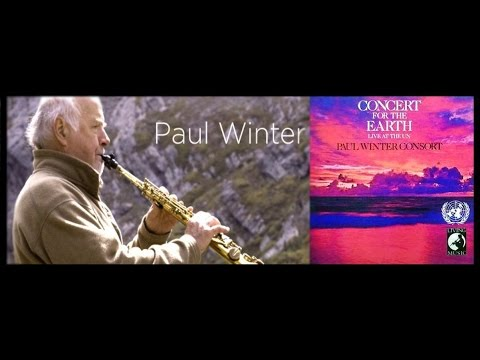 Concert for the Earth: Song for the Earth (featuring Jim Scott + Paul Winter Consort)