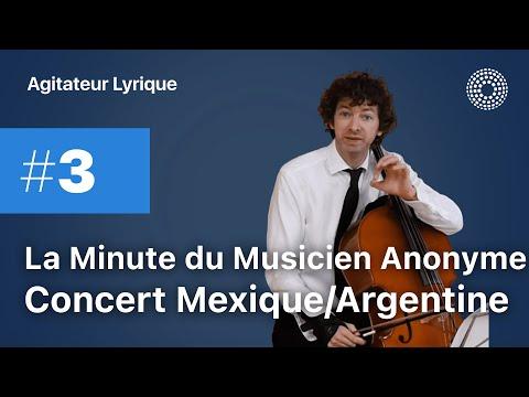 LA MINUTE DU MUSICIEN ANONYME : Concert Mexique Argentine