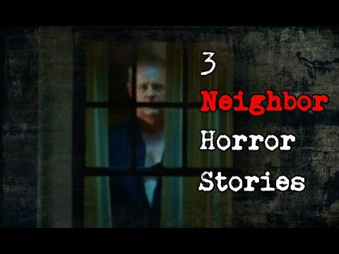 3 True Neighbor Horror Stories